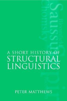 A Short History of Structural Linguistics PDF