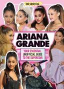 100% Unofficial Ariana Grande