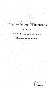 Physikalisches Wörterbuch: Elektrometer bis Ende E, Band 3,Ausgabe 2