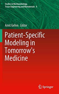 Patient-Specific Modeling in Tomorrow's Medicine