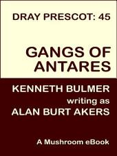 Gangs of Antares: Dray Prescot #45