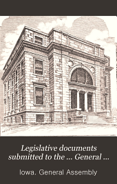 Legislative Documents Submitted to the ... General Assembly of the State of Iowa: Volume 3