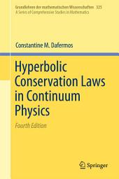 Hyperbolic Conservation Laws in Continuum Physics: Edition 4