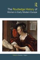 The Routledge History of Women in Early Modern Europe PDF