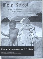 Die eisenoannen Afrikas: Grundlagen und gesichtspunkte für eine koloniale eisenbahnpolitik in Afrika, nach der gleichnamigen amtlichen Denkschrift herausgegeben vom Kolonialpolitischen aktionskomitee