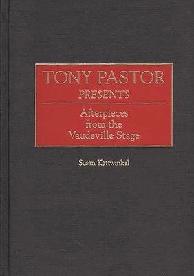 Tony Pastor Presents