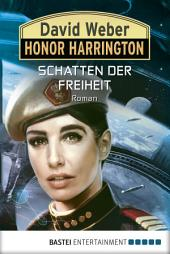 Honor Harrington: Schatten der Freiheit: Roman