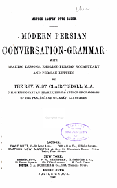 Modern Persian Conversation-grammar: With Reading Lessons, English-Persian Vocabulary and Persian Letters, Volume 1