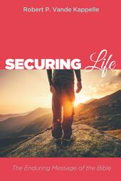 Securing Life: The Enduring Message of the Bible