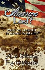 America Lost?: What We Learned by Living in Mexico