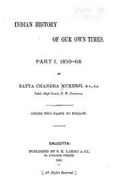 Indian History of Our Own Times: Volumes 1-3