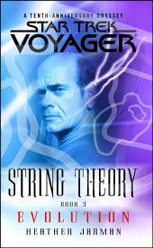 Star Trek: Voyager: String Theory #3: Evolution: Evolution