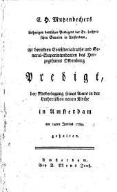 Predigt, bey Niederlegung seines Amts in der Luth. neuen Kirche in Amsterdam am 14 ten Junius 1789 gehalten: Band 1