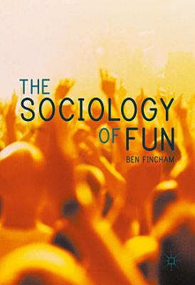 The Sociology of Fun