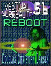 Vestigial Surreality: 56: REBOOT