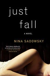 Just Fall: A Novel