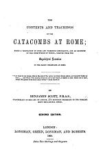 The Contents and Teachings of the Catacombs at Rome; or, three popular lectures, entitled Paganism, Christianity and Popery