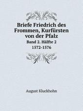 Briefe Friedrich des Frommen, Kurf?rsten von der Pfalz