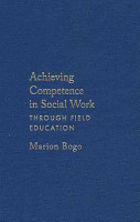 Achieving Competence in Social Work Through Field Education PDF
