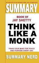 Summary Book of Jay Shetty Think Like a Monk