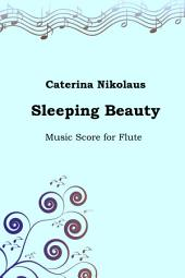 Sleeping Beauty: Music Score for Flute