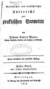 Gründlicher und ausführlicher Unterricht zur praktischen Geometrie: Band 1