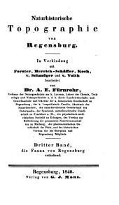 Fauna Ratisbonensis, oder Uebersicht der in der Gegend um Regensburg einheimischen Thiere: 3
