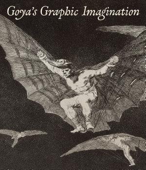 Goya   s Graphic Imagination