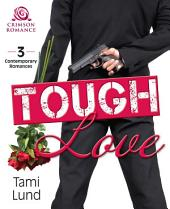 Tough Love: 3 Contemporary Romances