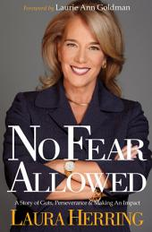 No Fear Allowed: A Story of Guts, Perseverance, and Making an Impact