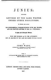 Junius: Including Letters by the Same Writer Under Other Signatures, Volume 1