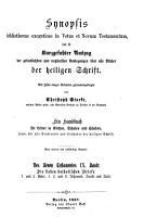 Synopsis bibliothecae exegeticae in Vetus et Novum Testamentum  das ist Kurzgefasster Auszug der gr  ndlichsten und nutzbarsten Auslegung   ber alle B  cher der heiligen Schrift PDF