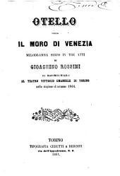 Otello ossia Il moro di Venezia: melodramma serio in tre atti : da rappresentarsi al Teatro Vittorio Emanuele di Torino nella stagione d'autunno 1864