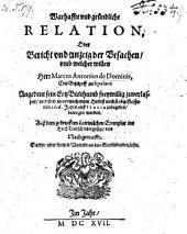 Warhaffte vnd gründliche Relation oder Bericht vnd Anzeig der Vrsachen vmb welcher willen (er) ... sich in verwichenem Herbst nechstabgeflossenen 1616 Jahres auß Italia zu begeben bewogen worden