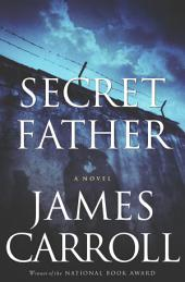 Secret Father: A Novel
