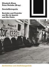 FavelaMetropolis: Berichte und Projekte aus Rio de Janeiro und São Paulo