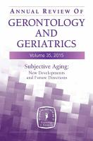Annual Review of Gerontology and Geriatrics  Volume 35  2015 PDF
