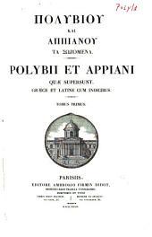 Polybii et Appiani Quae supersunt: Polybii [Historiarum] liber I-XXIV