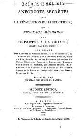 Anecdotes secrètes sur la révolution du 18 Fructidor; et nouveaux mémoires des députés à la Guiane, écrits par eux-mêmes: Faisant suite au Journal du général Ramel