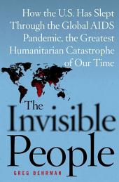 The Invisible People: How the U.S. Has Slept Through the Global AIDS Pan