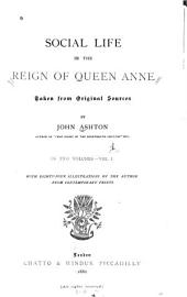 Social Life in the Reign of Queen Anne: Taken from Original Sources, Volume 1