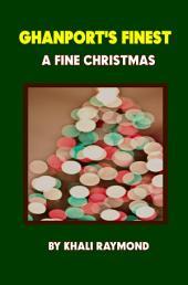 Ghanport's Finest: A Fine Christmas