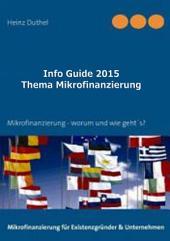 Info Guide Thema Mikrofinanzierung: Alles rund um ́s Thema Mikrofinanzierung - worum geht ́s?