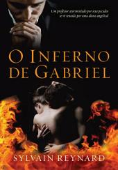 O inferno de Gabriel: Volume 1