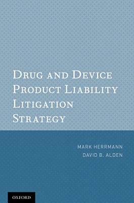 Drug and Device Product Liability Litigation Strategy PDF