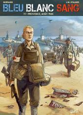 Bleu Blanc Sang T01: Provence, août 1944