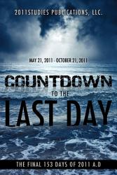 Countdown To The Last Day The Final 153 Days Of 2011 A D Book PDF