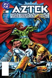 Aztek: The Ultimate Man (1996-) #5