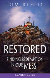 Restored Leader Guide: Finding Redemption in Our Mess