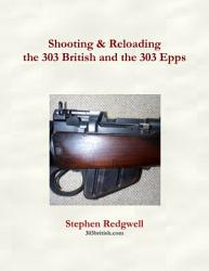 Shooting Reloading The 303 British And The 303 Epps Book PDF